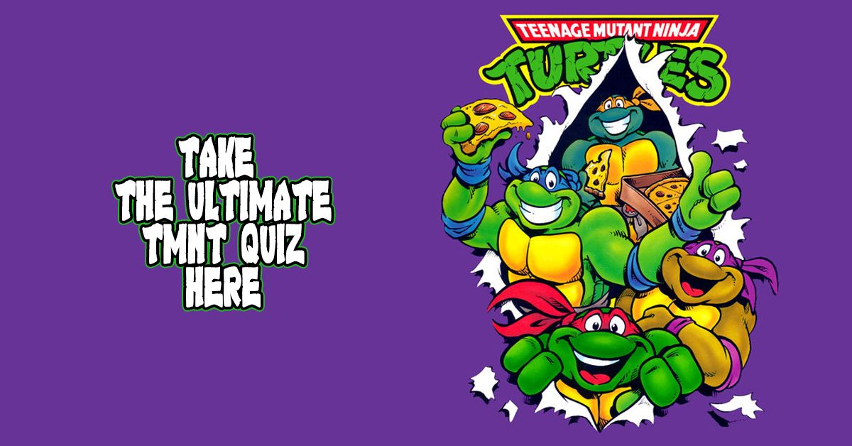 Only A True Hero In The Half Shell Can Ace This Tmnt Quiz