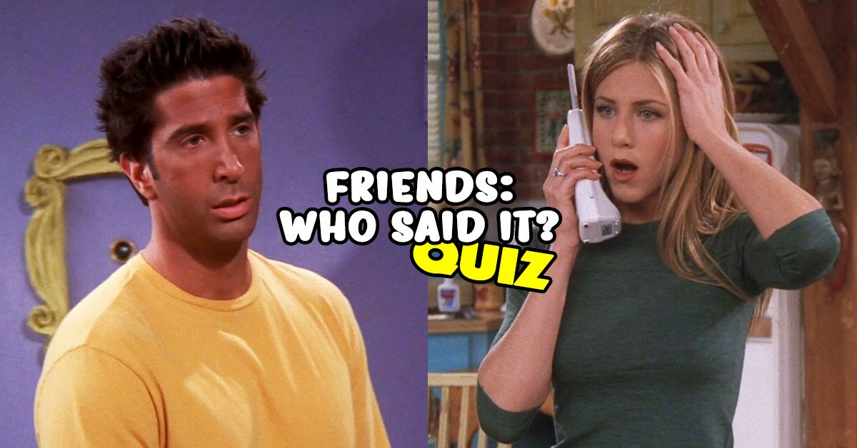 If You Don't Know Who Said These FRIENDS Quotes, Just Quit Already