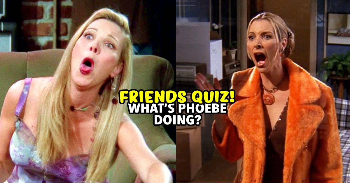 if you saw every friends episode  you should remember what